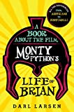 A Book about the Film Monty Python's Life of Brian: All the References from Assyrians to Zeffirelli (English Edition)