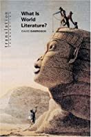 What Is World Literature? (Translation/Transnation, 5)