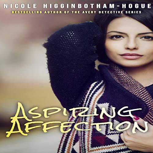 Aspiring Affection Audiobook By Nicole Higginbotham-Hogue cover art