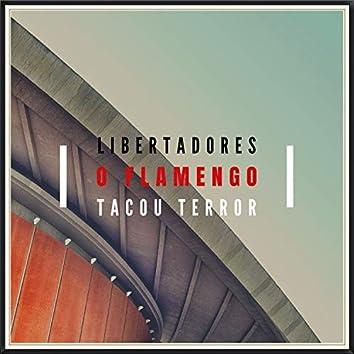 Libertadores o Flamengo Tacou Terror