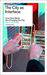 The City as Interface: How New Media Are Changing the City
