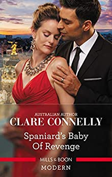 Spaniard's Baby of Revenge by [Clare Connelly]