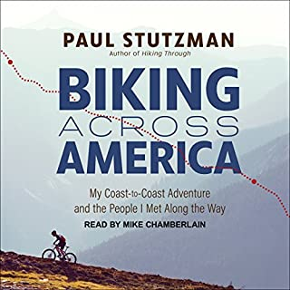 Biking Across America     My Coast-to-Coast Adventure and the People I Met Along the Way              By:                                                                                                                                 Paul Stutzman                               Narrated by:                                                                                                                                 Mike Chamberlain                      Length: 6 hrs and 35 mins     27 ratings     Overall 4.0