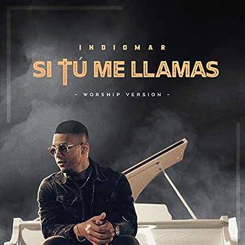 Si Tú Me Llamas (Worship Version)