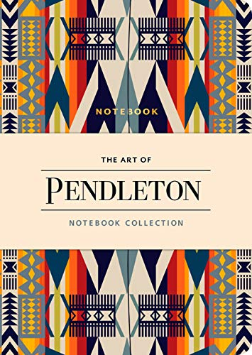 The Art of Pendleton Notebook Collection (Pattern Notebooks, Artistic Notebooks,...