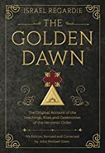 The Golden Dawn: The Original Account of the Teachings, Rites, and Ceremonies of the Hermetic Order PDF