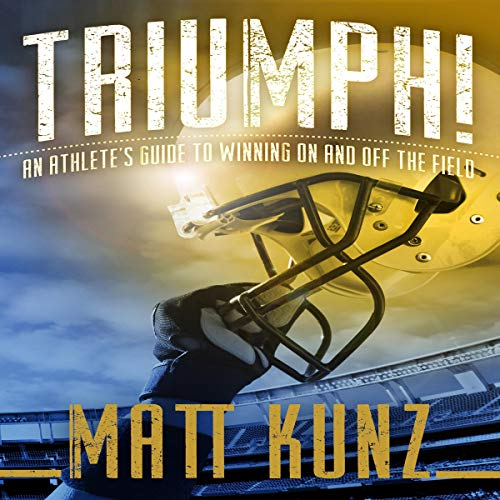 Triumph!: An Athlete's Guide to Winning on and off the Field audiobook cover art
