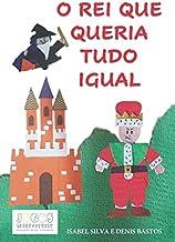O REI QUE QUERIA TUDO IGUAL (Portuguese Edition)