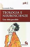 Teologia e neuroscienze. Una sfida possibile...