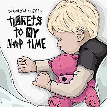 Tickets To My Naptime: Lullaby renditions of Machine Gun Kelly songs