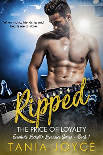 RIPPED - The Price of Loyalty: Everhide Rockstar Romance Series Book 1
