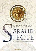 Grand siècle, Tome 3 - La Conquête de la sphère de Johan Heliot