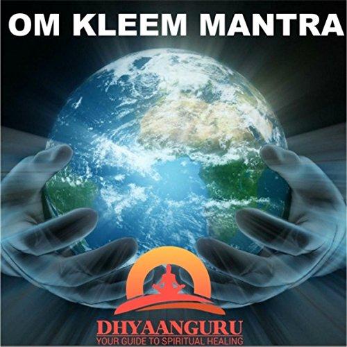 Om Kleem Mantra : Dhyaanguru Your Guide to Spiritual Healing
