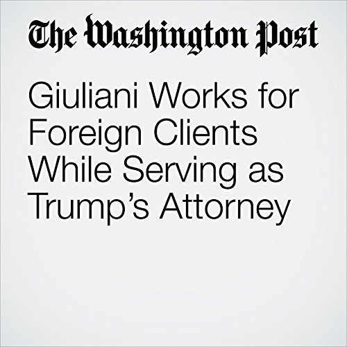 Giuliani Works for Foreign Clients While Serving as Trump's Attorney copertina
