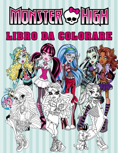 Monster High Libro da Colorare: Un eccellente libro da colorare per il relax e la creatività