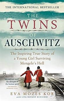 The Twins of Auschwitz: The inspiring true story of a young girl surviving Mengele's hell (English Edition) par [Eva Mozes Kor, Lisa Rojany Buccieri]