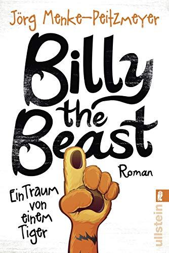 Billy the Beast. Ein Traum von einem Tiger: Roman