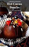 Hot Cocoa Bombs: Fall Favorites