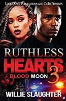 Ruthless Hearts 3: Blood Moon