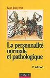 La personnalité normale et pathologique - Dunod - 13/11/2003