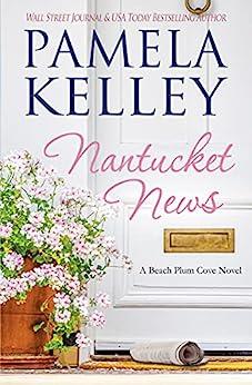 Nantucket News (Nantucket Beach Plum Cove Book 7) by [Pamela M. Kelley]