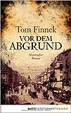 Buchinformationen und Rezensionen zu Vor dem Abgrund: Historischer Roman von Tom Finnek ( 22. November 2013 ) von