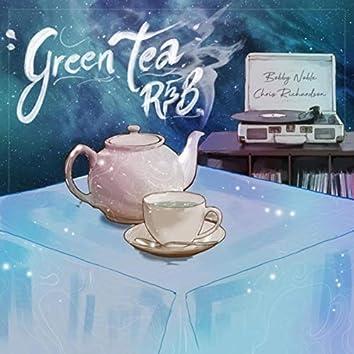 Green Tea R&B