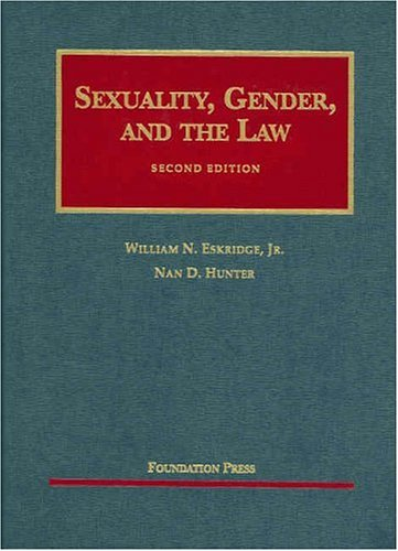 Sexuality, Gender, and the Law (University Casebooks)