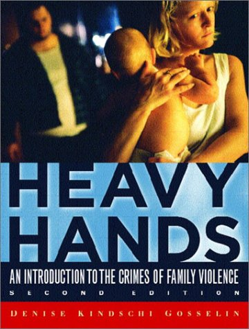 Heavy Hands: An Introduction to the Crimes of Family Violence (2nd Edition) (Prentice Hall's Contemp