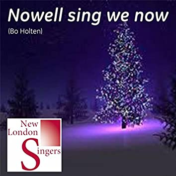Bo Holten: Nowell Sing We Now