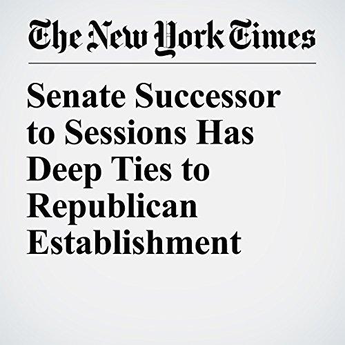 Senate Successor to Sessions Has Deep Ties to Republican Establishment audiobook cover art
