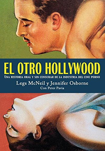 El otro Hollywood: Una historia oral y sin censurar de la industria del cine porno: 2 (Es Pop ensayo)