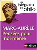 Intégrales de Philo - MARC AURELE, Pensées pour moi-même (INTEGRALES t. 45) - Format Kindle - 9782098140189 - 6,99 €