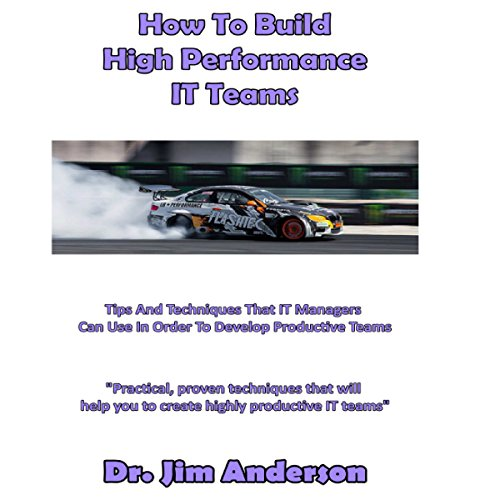 How to Build High Performance IT Teams audiobook cover art