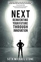 Next: Reinventing Your Future Through Innovation