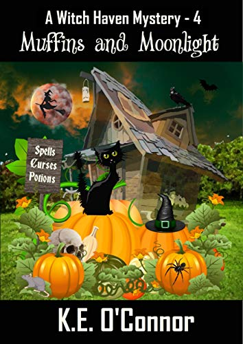 Muffins and Moonlight (Witch Haven Mystery - a fun cozy witch paranormal mystery Book 4) by [K.E. O'Connor]