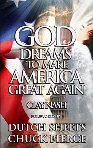 Compare Textbook Prices for God Dreams to Make America Great Again  ISBN 9780983585787 by Nash, Clay,Bryson, Jim,Sheets, Dutch,Pierce, Chuck