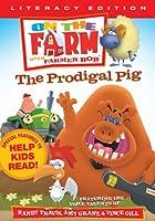 Prodigal Pig: On the Farm