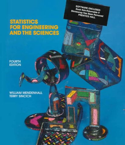 Statistics for Engineering and the Sciences (4th Edition)