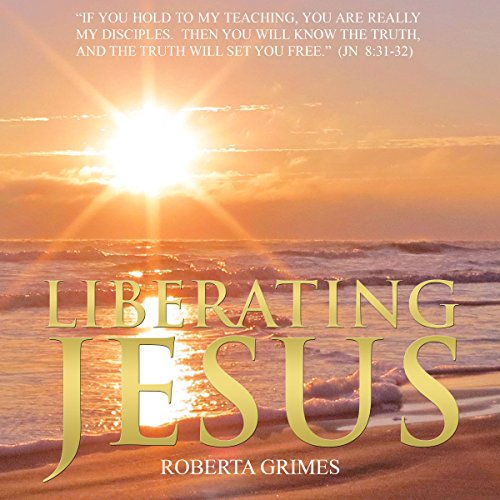Liberating Jesus audiobook cover art