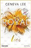 Royal Lies: Roman - Ein brandneuer Roman der Bestsellersaga (Die Royals-Saga, Band 9)