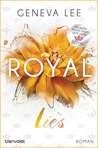 Royal Lies: Roman - Ein brandneuer Roman der Bestsellersaga (Die Royals-Saga 9)