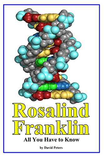 Rosalind Franklin: All You Have to KNow! (English Edition)