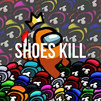 Shoes Kill