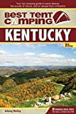 Best Tent Camping: Kentucky: Your Car-Camping Guide to Scenic Beauty, the Sounds of Nature, and an Escape from Civilization