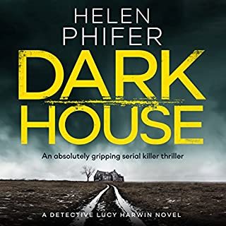 Dark House                   By:                                                                                                                                 Helen Phifer                               Narrated by:                                                                                                                                 Alison Campbell                      Length: 10 hrs and 13 mins     5 ratings     Overall 4.0
