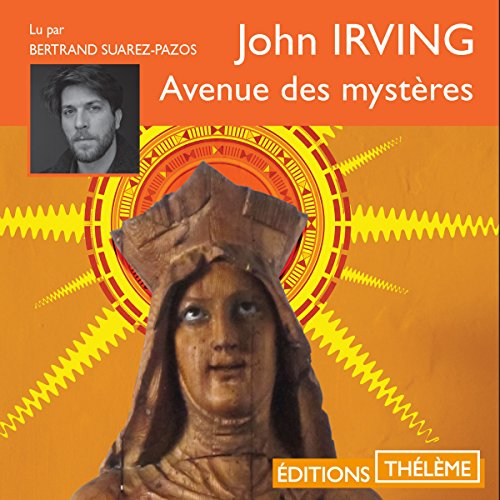 Avenue des mystères                   By:                                                                                                                                 John Irving                               Narrated by:                                                                                                                                 Bertrand Suarez-Pazos                      Length: 18 hrs and 7 mins     Not rated yet     Overall 0.0