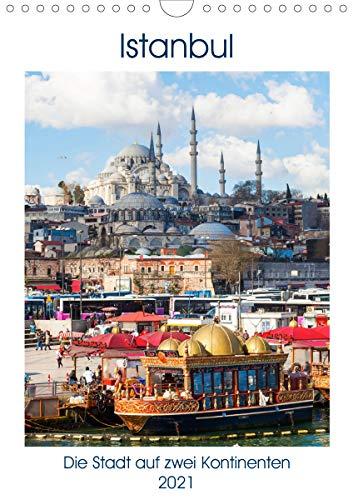 Istanbul - Die Stadt auf zwei Kontinenten (Wandkalender 2021 DIN A4 hoch)