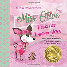 """Miss Olive Finds Her """"Furever"""" Home: The Doggy Diva Diaries (Volume 1)"""