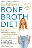 Dr. Kellyann's Bone Broth Diet: Lose Up to 15 Pounds, 4 Inches-and Your Wrinkles!-in Just 21 Days, Revised and Updated (English Edition)